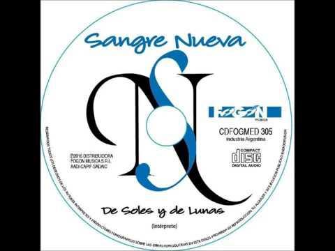 SANGRE NUEVA - DE SOLES Y DE LUNAS (2017 CD COMPLETO)