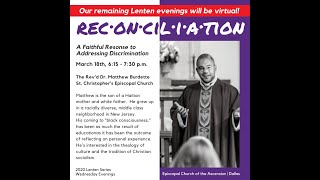 Reconciliation Series - The Rev. Matthew Burdette