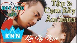 HỌC YÊU Tập 3  Cạm Bẫy Và Âm Mưu   Phim tâm lý tình yêu hay nhất    Kim Ny Ngọc,Diệp Thanh Phong