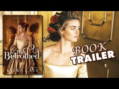 Download THE BETROTHED by Kiera Cass | Official Book Trailer