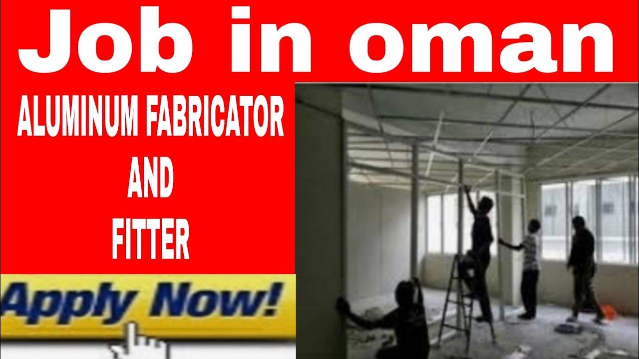 Job in oman | aluminum fabricator job in oman | oman employment visa | job  in oman for Indian