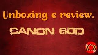 Unboxing e Review - Canon EOS 60D (Português BR)