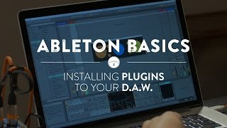 Ableton Basics: How To Install Plugins to Your DAW