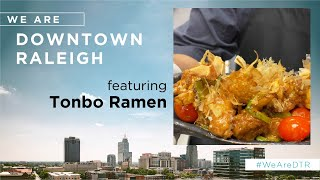 We Are Downtown Raleigh | Tonbo Ramen