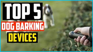 Top 5 Best Dog Barking Devices in 2021 Reviews