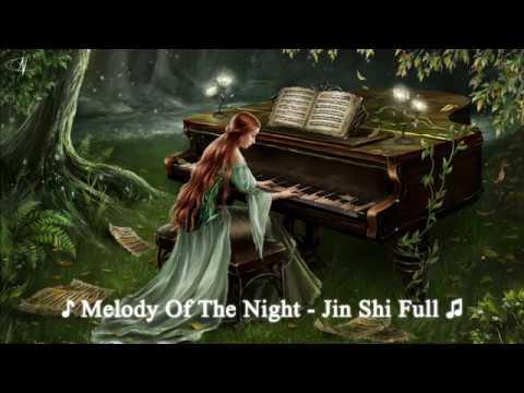 ♪ MELODY OF THE NIGHT - JIN SHI FULL | BEUTIFUL PIANO | MELODY SONGS ♫