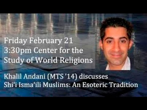 Harvard Lecture - The Shia Ismaili Muslims by Khalil Andani