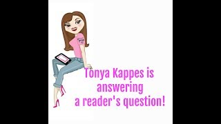 Tonya Answers A Reader's Question