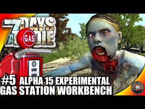 7 Days to Die Alpha 15 - Part 5 - Gas Station Workbench - 7DTD Gameplay - Alpha 15