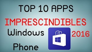 Top 10 Apps imprescindibles para Windows Phone (2016)