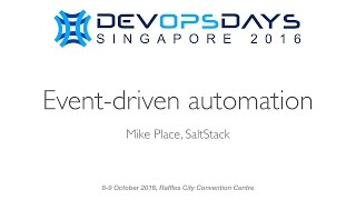 Event-driven automation - DevOpsDays Singapore 2016