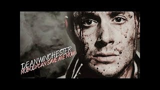 dean winchester | nobody can save me now