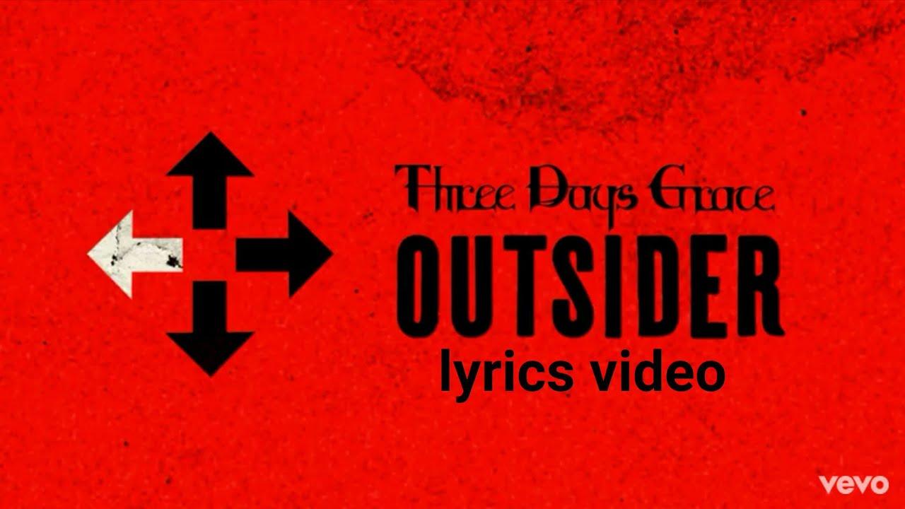 Download I Am An Outsider - Three Days Grace ( lyrics video )