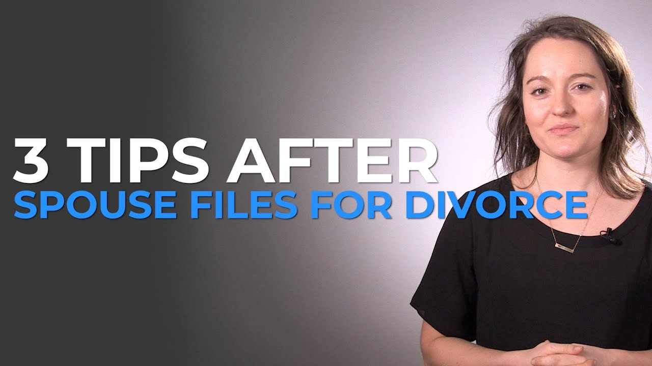 3 Tips After Your Spouse Files For Divorce