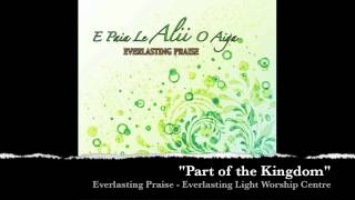 Part of the Kingdom - Everlasting Praise
