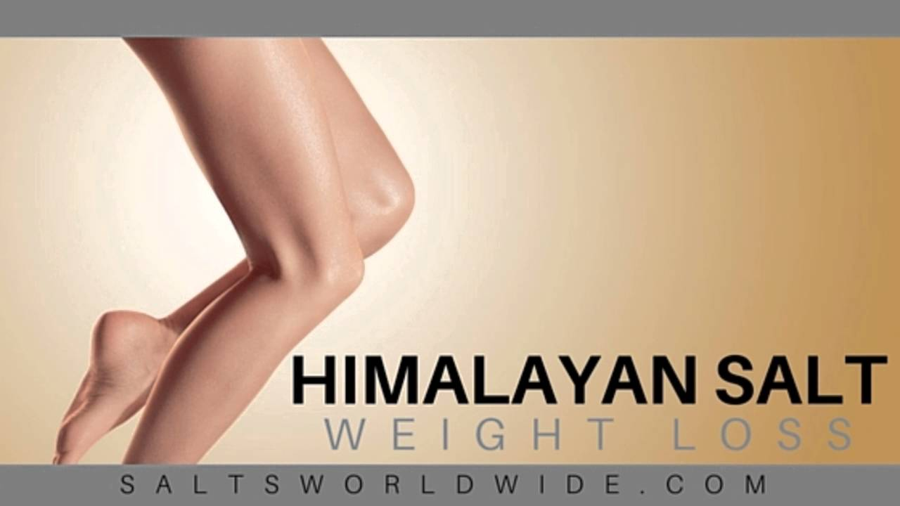 Himalayan Salt Weight Loss Youtube