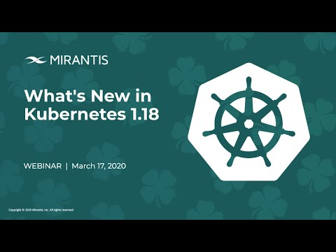 Whats New in Kubernetes 1 18 Webinar Recording