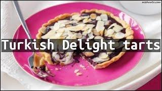 Recipe Turkish Delight tarts