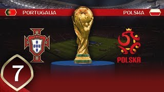 FIFA WORLD CUP 2018 - #07 | FINAŁ! POLSKA - PORTUGALIA