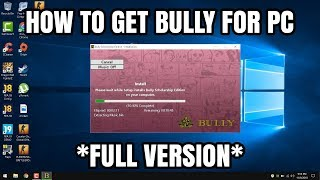 How To Get Bully For PC Full Version 2018/2019