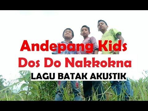 Lagu Batak Dos Do Nakkokna - Cover - Andepang Kids, Paten .....