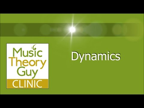 MusicTheoryGuy Clinic: Dynamics
