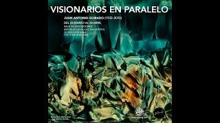 Visionarios en paralelo. Juan Antonio Guirado (1932-2010)