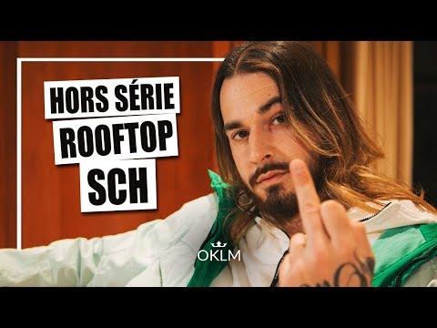 Youtube: SCH –«Rooftop» – OKLM x DEEZER (Hors-Série)