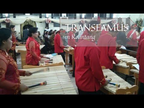 Transeamus - Iringan Kolintang