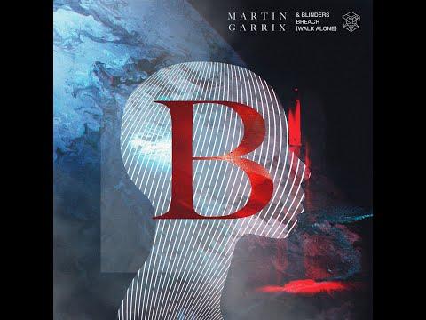 Martin Garrix & Blinders - Breach (Walk Alone) [Extended Mix]