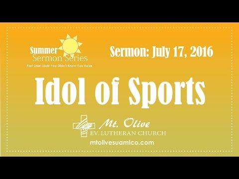 July 17, 2016 Sermon: Idol of Sports