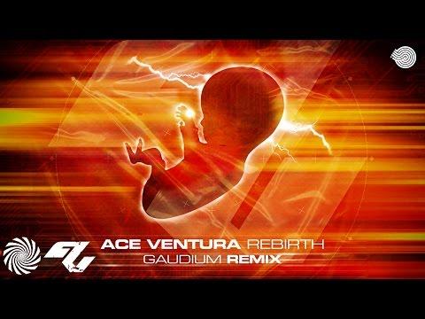 Ace Ventura - Rebirth (Gaudium Remix)