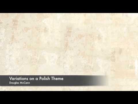 'Variations on a Polish Theme' by Douglas McCann - Paul Barton, piano