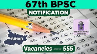 67th BPSC Exam 2021 NOTIFICATION - Bihar Public Service Commission, Syllabus, Eligibility, Exam Date