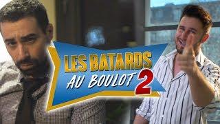 LES BÂTARDS AU BOULOT 2