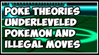 Pokeology Theories Podcast - Under-leveled Pokemon and Illegal Moves