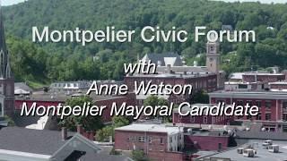 Montpelier Civic Forum: Anne Watson, Mayoral Candidate