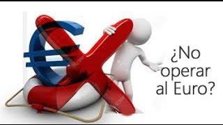 ¿Dejar de operar al Euro?