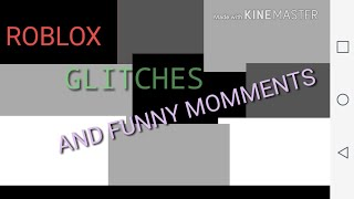 ROBLOX GLITCHES AND FUNNY MOMENTS