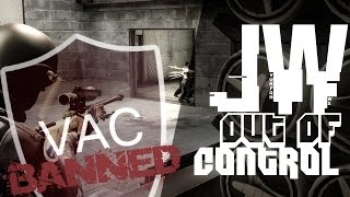 CS:GO - JW - Out Of CONTROL! #VAC