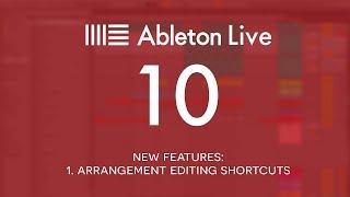 Ableton Live 10 New Features: 1. Arrangement Editing Shortcuts