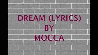 [2.02 MB] DREAM (LYRICS) - MOCCA
