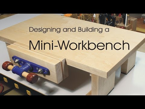 Designing and Building a Mini Workbench