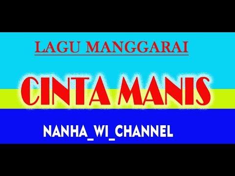 LAGU MANGGARAI [|CINTA MANIS| ]