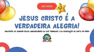 Gratidão ao Senhor pelos aniversários da UCP Trindade e da federação de UCP'S do PRRD