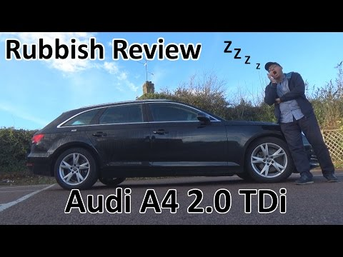 My Rubbish Review:  Audi A4 2.0 TDI - Boring or brilliant?
