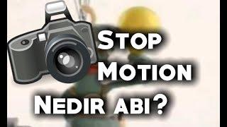 Stop Motion Nedir Abi?