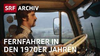 Unterwegs mit einem Fernfahrer (1977) | Lastwagenfahrer in den 1970er Jahren | SRF Archiv
