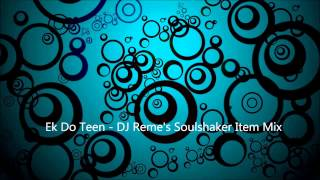 Ek Do Teen - DJ Reme