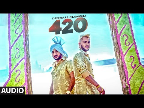420: Dj Sirtaj, Dil Sandhu (Full Audio Song) Lovey | Mani Kakra | Latest Punjabi Songs 2018